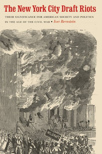New York City Draft Riots Their Significance for American Society and Politics in the Age of the Civil War N/A edition cover