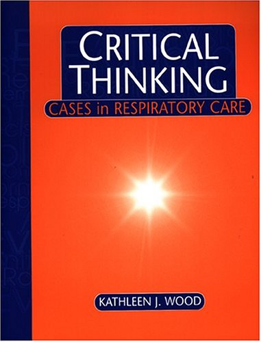 Critical Thinking Cases in Respiratory Care  1997 9780803601536 Front Cover