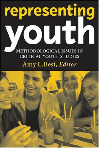 Representing Youth Methodological Issues in Critical Youth Studies  2006 edition cover