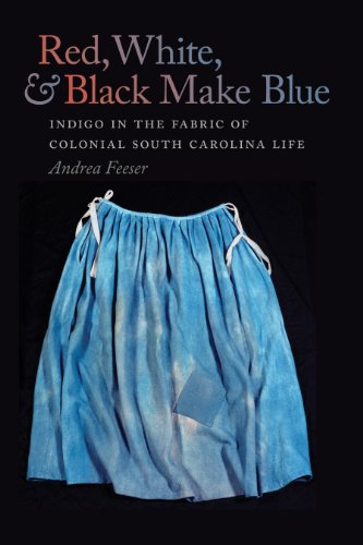Red, White, and Black Make Blue Indigo in the Fabric of Colonial South Carolina Life  2013 edition cover