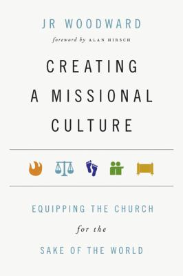 Creating a Missional Culture Equipping the Church for the Sake of the World  2012 edition cover