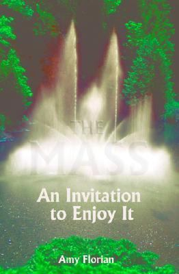 Mass An Invitation to Enjoy It N/A 9780879462536 Front Cover