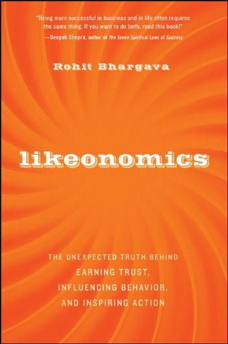 Likeonomics The Unexpected Truth Behind Earning Trust, Influencing Behavior, and Inspiring Action  2012 edition cover