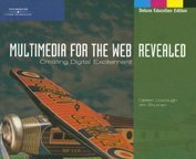 Multimedia for the Web Creating Digital Excitement  2006 (Deluxe) edition cover