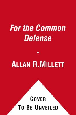 For the Common Defense A Military History of the United States from 1607 To 2012  2012 (Revised) edition cover