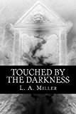 Touched by the Darkness  N/A 9781484038536 Front Cover
