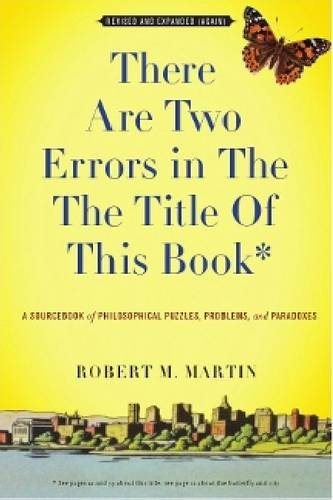 There Are Two Errors in the the Title of This Book: A Sourcebook of Philosophical Puzzles, Paradoxes, and Problems  2011 9781554810536 Front Cover