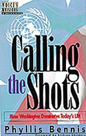 Calling the Shots How Washington Dominates Today's UN  2000 edition cover