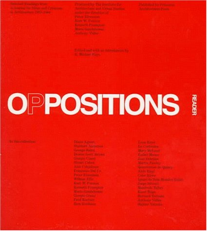Oppositions Reader Selected Essays 1973-1984  1998 9781568981536 Front Cover