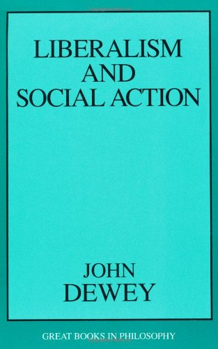 Liberalism and Social Action   1999 (Unabridged) edition cover
