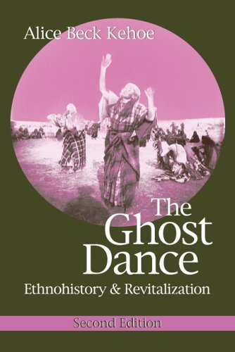 Ghost Dance Ethnohistory and Revitalization 2nd 2006 edition cover