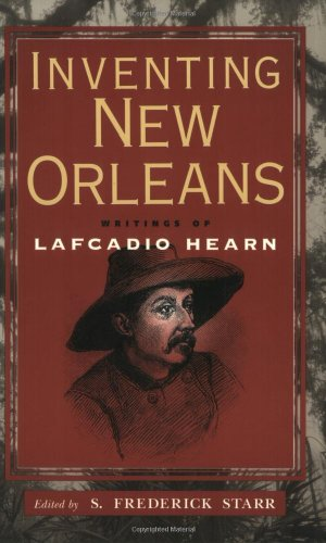 Inventing New Orleans Writings of Lafcadio Hearn  2001 edition cover