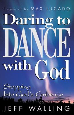 Daring to Dance with God Stepping into God's Embrace  1996 9781582291536 Front Cover