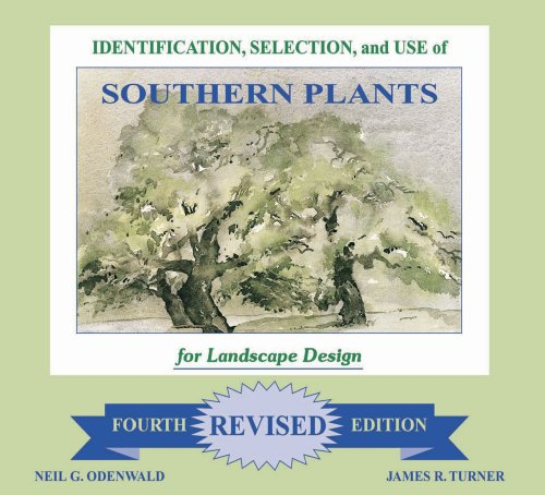 Identification, Selection, and Use of Southern Plants for Landscape Design Revised Fourth Edition  4th 2010 (Revised) edition cover