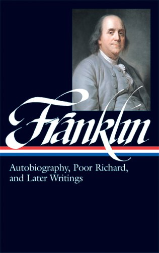 Benjamin Franklin Autobiography, Poor Richard, and Later Writings N/A edition cover