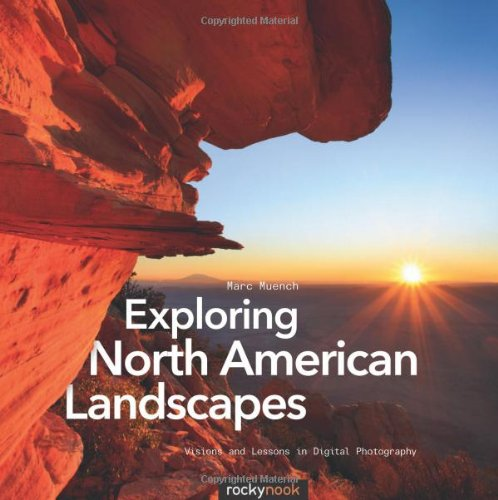 Exploring North American Landscapes Visions and Lessons in Digital Photography  2010 9781933952536 Front Cover