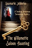 Willamette Saloon Haunting A Tuesday Brousseau Paranormal Mystery N/A 9781935437536 Front Cover