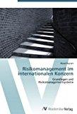 Risikomanagement im internationalen Konzern: Grundlagen und  Risikomanagementsysteme N/A edition cover