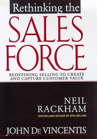 Rethinking the Sales Force Redefining Selling to Create and Capture Customer Value  1999 edition cover