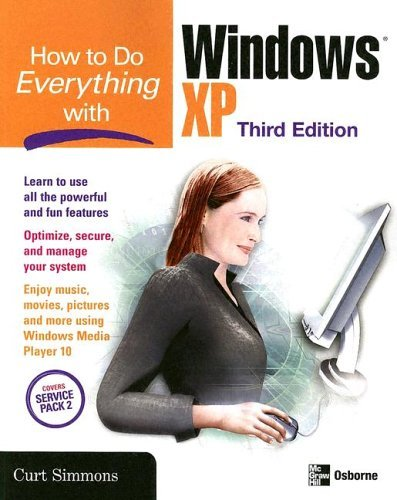 How to Do Everything with Windows� XP  3rd 2005 (Revised) 9780072259537 Front Cover