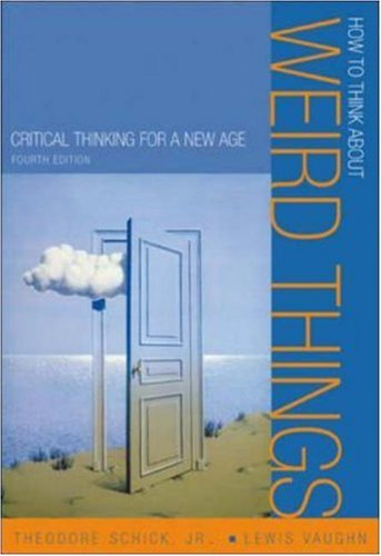 How to Think about Weird Things Critical Thinking for a New Age 4th 2005 (Revised) edition cover
