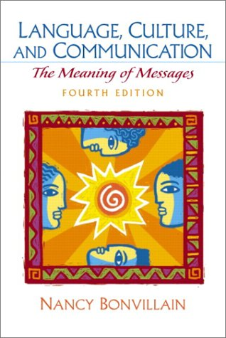 Language, Culture, and Communication The Meaning of Messages 4th 2003 (Revised) edition cover