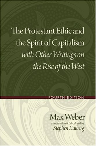 Protestant Ethic and the Spirit of Capitalism with Other Writings on the Rise of the West  4th 2009 edition cover