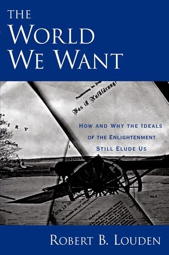 World We Want How and Why the Ideals of the Enlightenment Still Elude Us  2010 edition cover