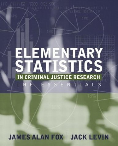 Elementary Statistics in Criminal Justice Research The Essentials  2005 edition cover