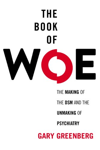 Book of Woe The DSM and the Unmaking of Psychiatry  2013 edition cover