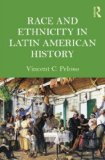 Race and Ethnicity in Latin American History   2011 edition cover