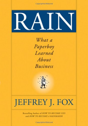 Rain What a Paperboy Learned about Business  2009 edition cover