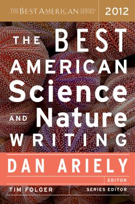 Best American Science and Nature Writing 2012   2012 9780547799537 Front Cover