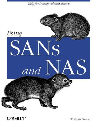 Using SANs and NAS Help for Storage Administrators  2001 9780596001537 Front Cover