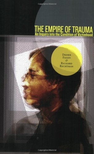 Empire of Trauma An Inquiry into the Condition of Victimhood  2009 edition cover