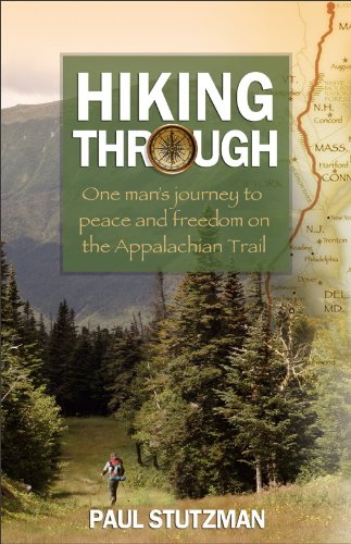 Hiking Through One Man's Journey to Peace and Freedom on the Appalachian Trail  2012 edition cover