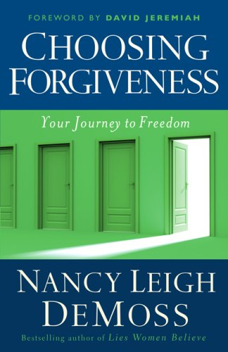 Choosing Forgiveness Your Journey to Freedom N/A edition cover