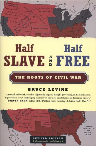 Half Slave and Half Free The Roots of Civil War  2005 (Revised) edition cover