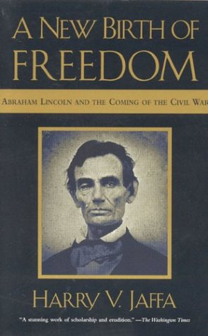 New Birth of Freedom Abraham Lincoln and the Coming of the Civil War N/A edition cover