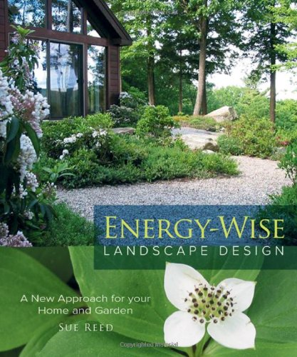 Energy-Wise Landscape Design A New Approach for Your Home and Garden  2010 edition cover