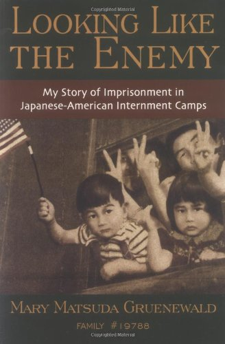 Looking Like the Enemy My Story of Imprisonment in Japanese American Internment Camps  2005 edition cover