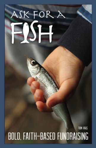 ASK FOR A FISH:BOLD FAITH-BASED FUND.   N/A 9780978858537 Front Cover