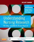 Study Guide for Understanding Nursing Research Building an Evidence-Based Practice 6th edition cover