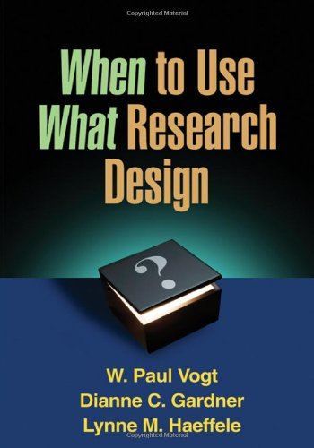 When to Use What Research Design   2012 edition cover