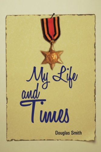 My Life and Times   2013 9781491888537 Front Cover