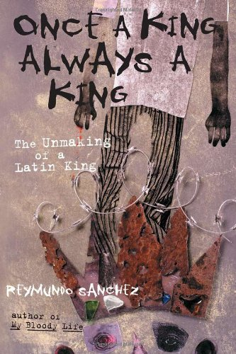 Once a King, Always a King The Unmaking of a Latin King N/A 9781556525537 Front Cover