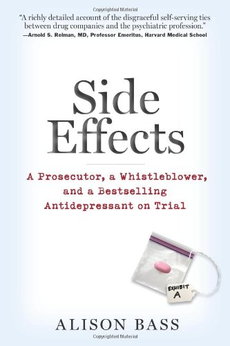 Side Effects A Prosecutor, a Whistleblower, and a Bestselling Antidepressant on Trial  2009 edition cover