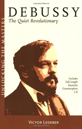 Debussy: the Quiet Revolutionary   2007 edition cover