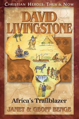 Christian Heroes - Then and Now - David Livingstone Africa's Trailblazer N/A edition cover