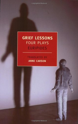 Grief Lessons Four Plays by Euripides  2008 edition cover